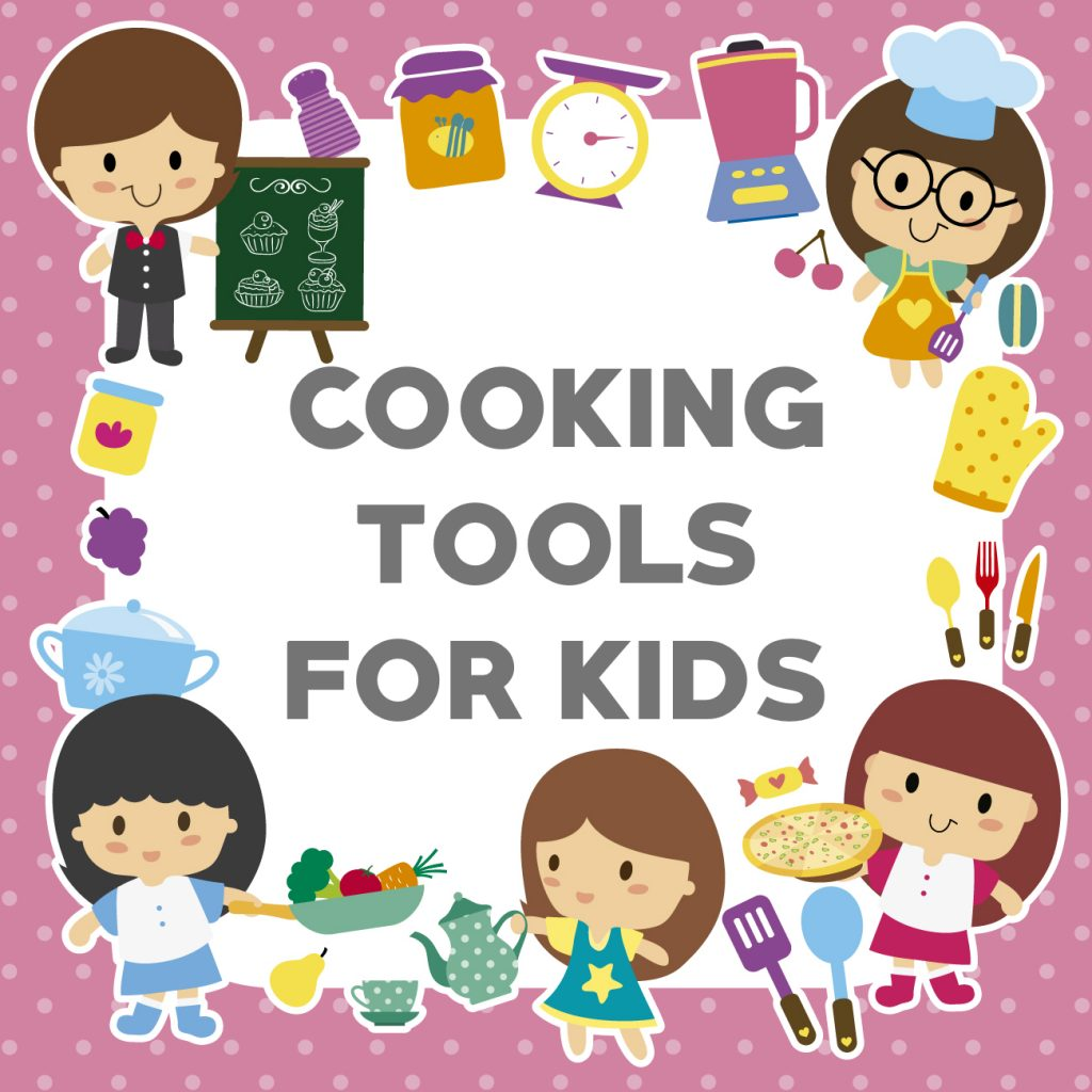 Cooking Tools for Kids