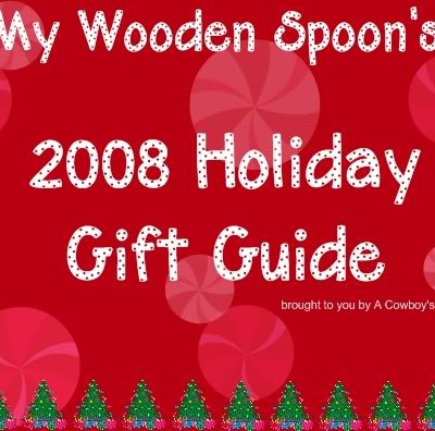 My Wooden Spoon's 2008 Holiday Foodie Gift Guide