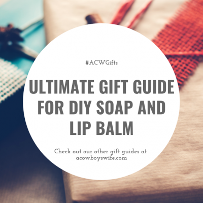 Ultimate Gift Guide for DIY Soap and Homemade Lip Balm